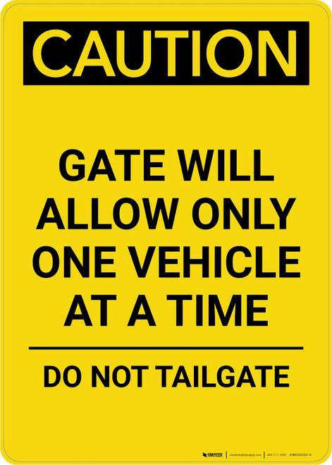 Caution: Gate Will Allow Only One Vehicle At a Time - Do Not Tailgate Portrait