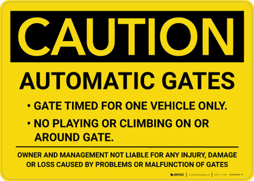 Caution: Automatic Gates - Gate Timed For One Vehicle Only Landscape