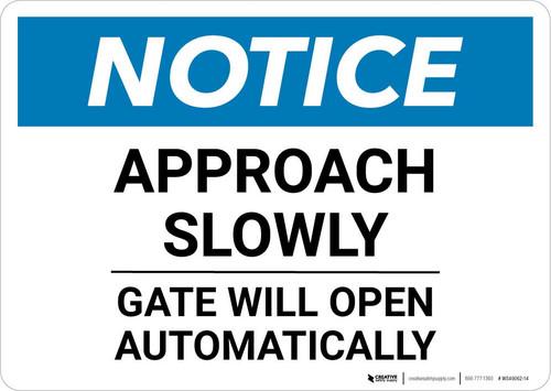 Notice: Approach Slowly Gate Will Open Automatically Landscape