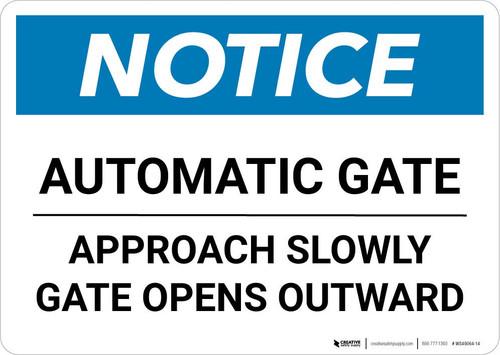 Notice: Automatic Gate Approach Slowly Gate Opens Outward Landscape