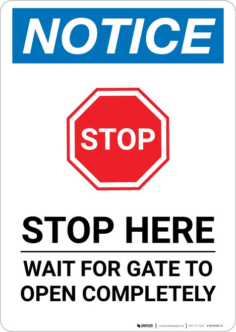 Notice: Stop - Wait For Gate To Open Completely Portrait