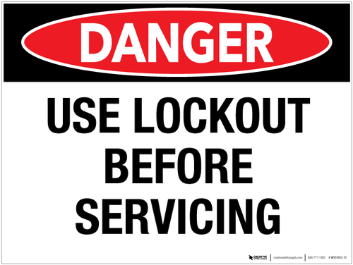 Danger - Use Lockout Before Servicing