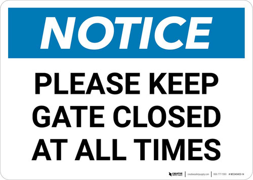 Notice: Please Keep Gate Closed At All Times Landscape