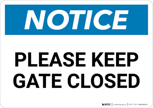 Notice: Please Keep Gate Closed Landscape