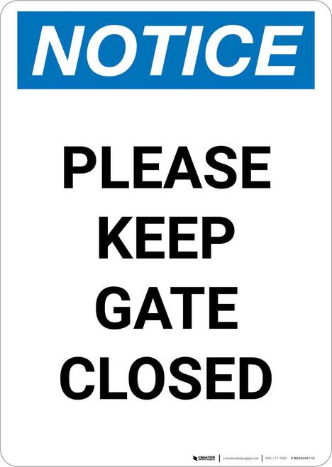 Notice: Please Keep Gate Closed Portrait