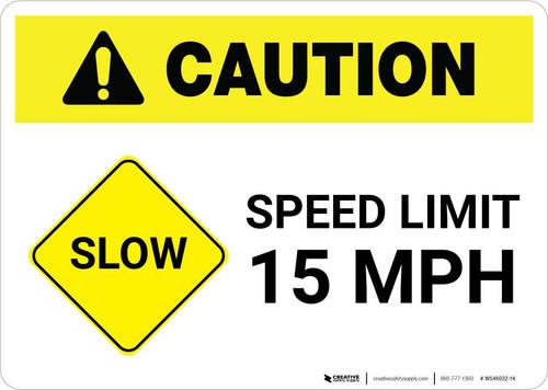 Caution: Slow - Speed Limit 15 MPH Landscape