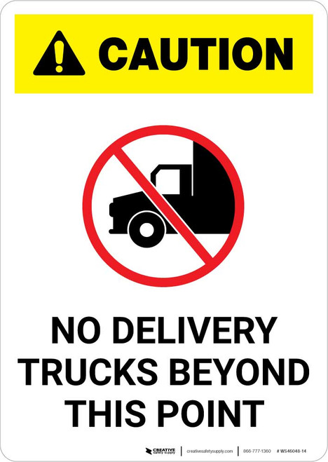 Caution: No Delivery Trucks Beyond This Point with Icon Portrait