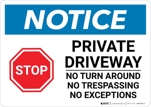 Notice: Private Driveway - No Turn Around/Trespassing/No Exceptions Landscape