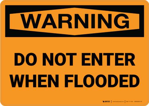 Warning: Do Not Enter When Flooded Landscape