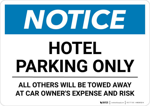 Notice: Hotel Parking Only - All Others Will be Towed Away At Owner's Expense Risk Landscape