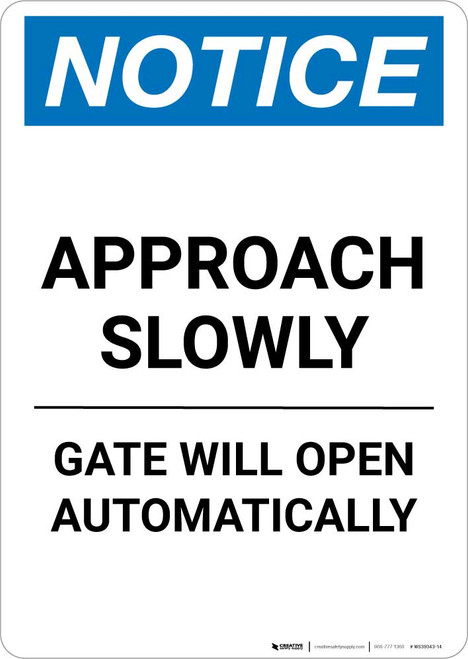 Notice: Approach Slowly - Gate Will Open Automatically Portrait
