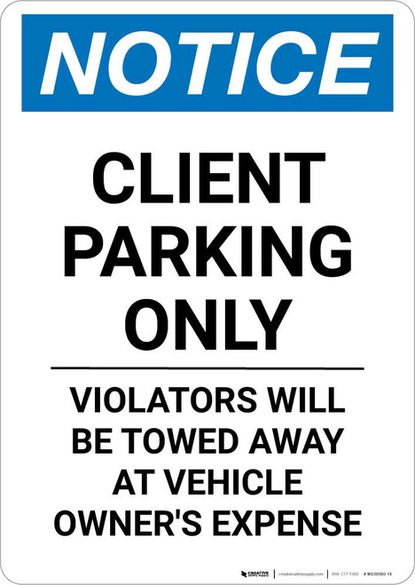 Notice: Client Parking Only - Violators Will be Towed Away At car Owner's Expense Portrait