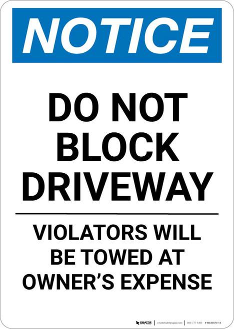 Notice: Do Not Block Driveway - Violators Will Be Towed Away Portrait