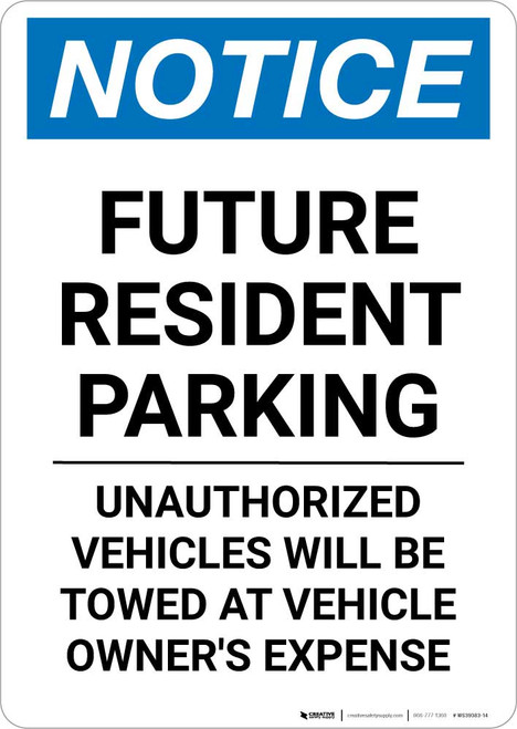 Notice: Future Resident Parking - Unauthorized Vehicles Will be Towed Portrait