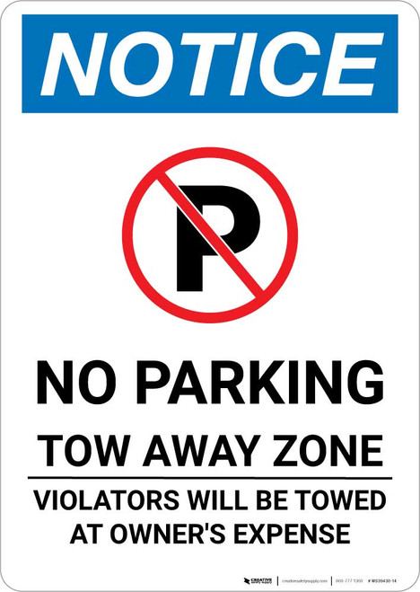 Notice: No Parking Tow Away Zone - Violators Will Be Towed At Vehicle Owner's Expense Portrait