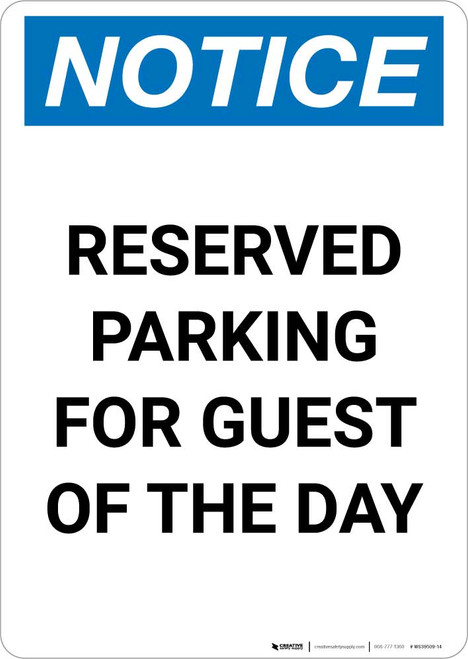 Notice: Reserved Parking for Guest Of The Day Portrait