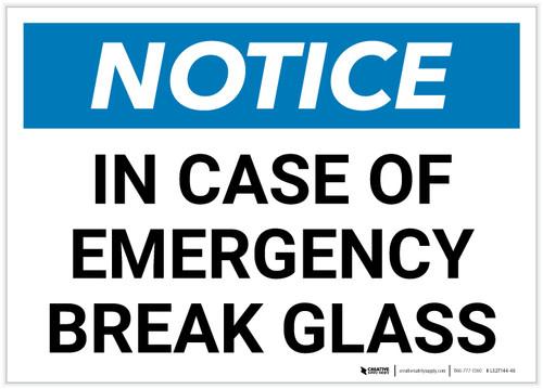 Notice: In Case Of Emergency Break Glass Landscape - Label