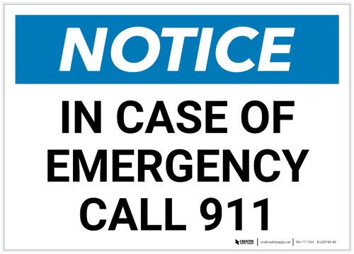 Notice: In Case Of Emergency Call 911 Landscape - Label