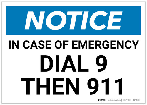 Notice: In Case Of Emergency Dial 9 Then 911 Landscape - Label