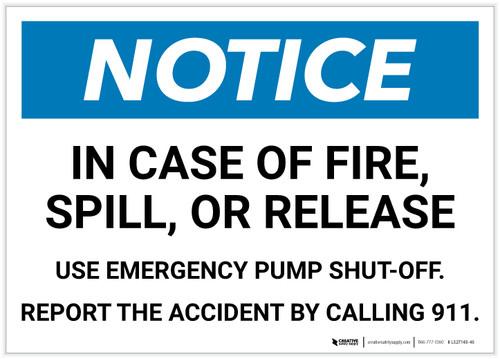 Notice: In Case of Fire/Spill/Release Use Pump Shut-off Landscape - Label