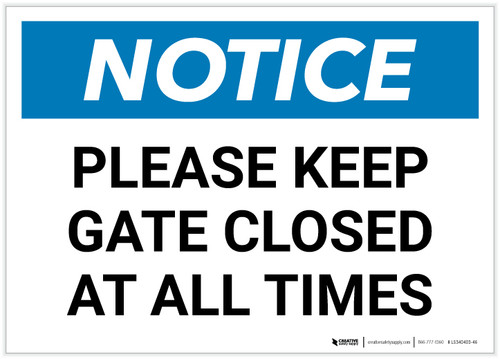 Notice: Please Keep Gate Closed At All Times Landscape - Label