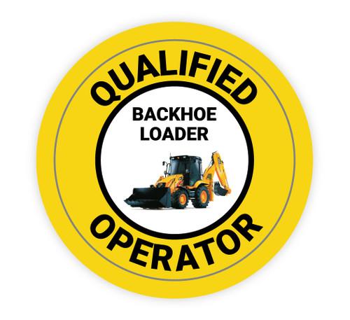 Qualified Operator Backhoe Loader Operator - Hard Hat Sticker