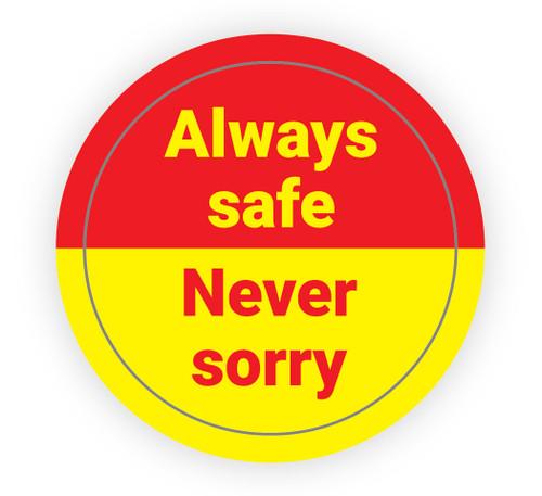 Always Safe - Never Sorry - Hard Hat Sticker