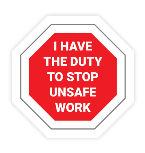I Have the Duty to Stop Unsafe Work - Hard Hat Sticker