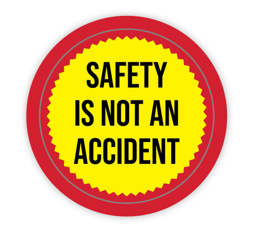 Safety is Not an Accident - Hard Hat Sticker