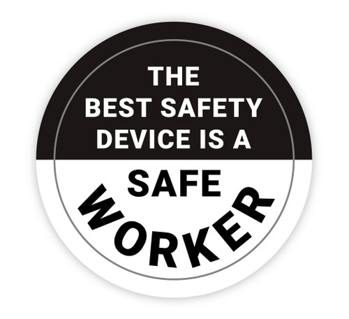 The Best Safety Device is a Safe Worker - Hard Hat Sticker