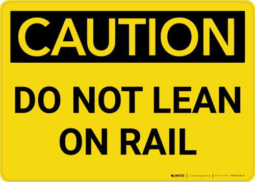 Caution: Do Not Lean on Rail Landscape - Wall Sign