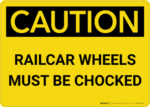 Caution: Railcar Wheels Must Be Chocked Landscape - Wall Sign