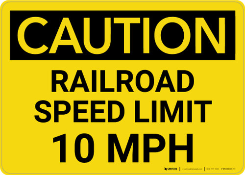 Caution: Railroad Speed Limit 10 MPH Landscape - Wall Sign