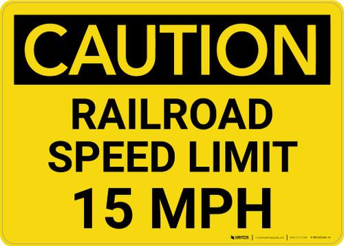 Caution: Railroad Speed Limit 15 MPH Landscape - Wall Sign