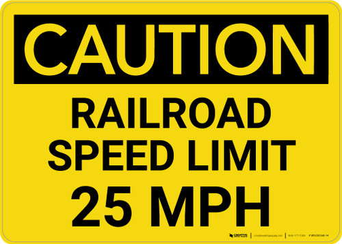 Caution: Railroad Speed Limit 25 MPH Landscape - Wall Sign
