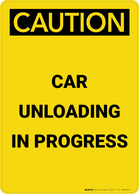 Caution: Car Unloading in Progress Portrait - Wall Sign