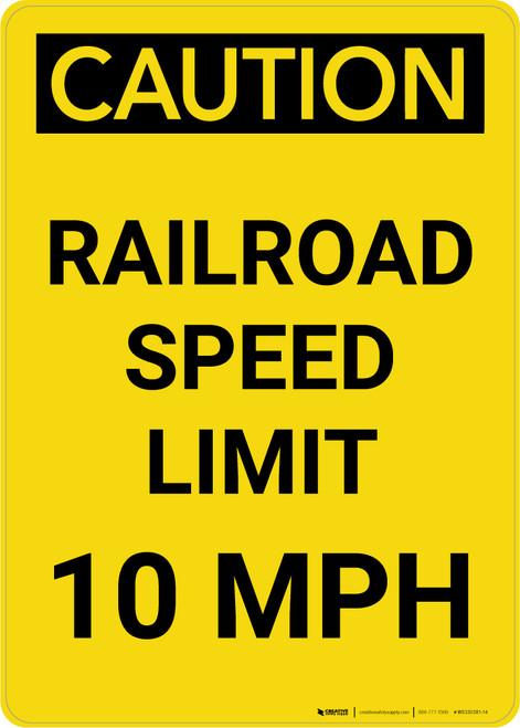 Caution: Railroad Speed Limit 10 MPH Portrait - Wall Sign