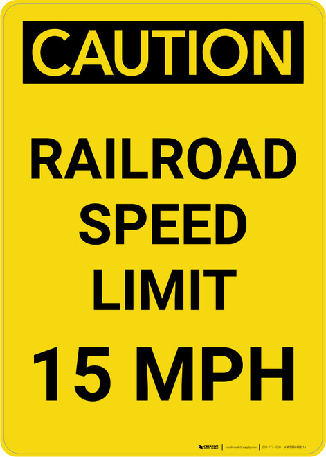 Caution: Railroad Speed Limit 15 MPH Portrait - Wall Sign