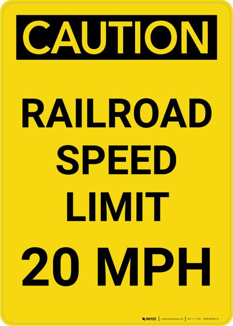 Caution: Railroad Speed Limit 20 MPH Portrait - Wall Sign
