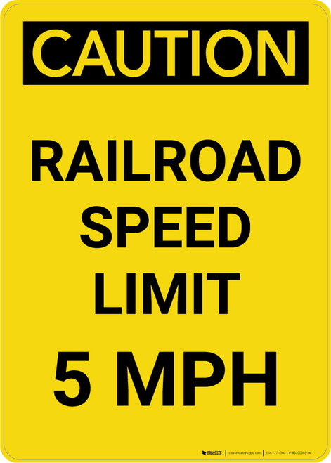 Caution: Railroad Speed Limit 5 MPH Portrait - Wall Sign