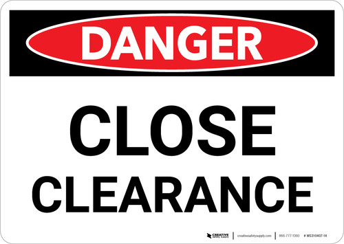 Danger: Close Clearance Landscape - Wall Sign