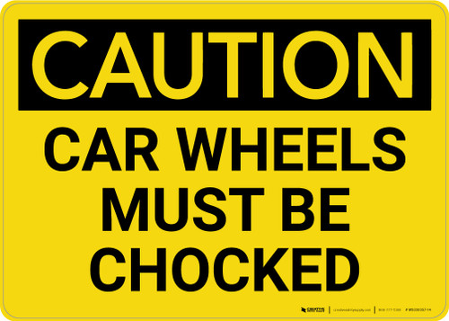 Caution: Car Wheels Must Be Chocked Landscape - Wall Sign