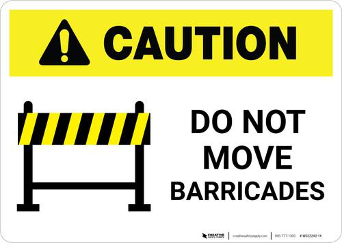 Caution: Do Not Move Barricades ANSI Landscape