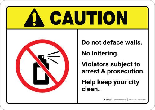 Caution: Do Not Deface Walls - No Loitering ANSI Landscape
