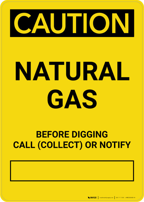 Caution: Natural Gas - Before Digging Call Collect or Notify Portrait