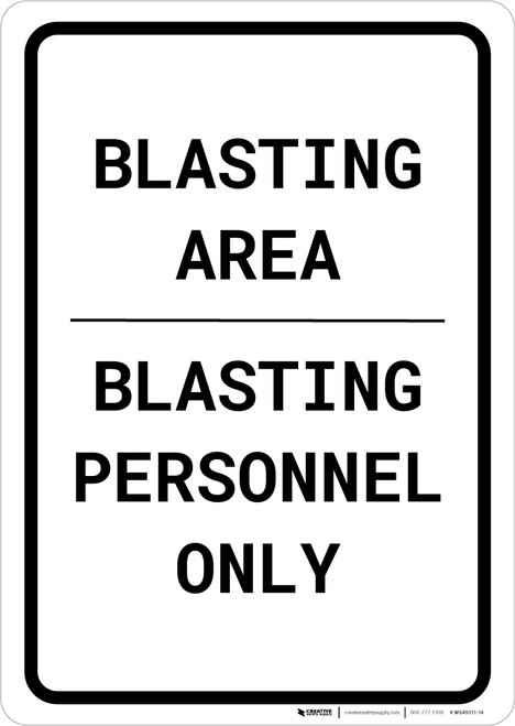 Blasting Area - Blasting Personnel Only Portrait