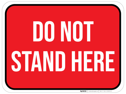 Do Not Stand Here - Floor Sign