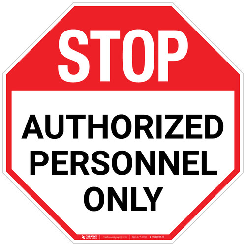 Stop - Authorized Personnel Only - Floor Sign