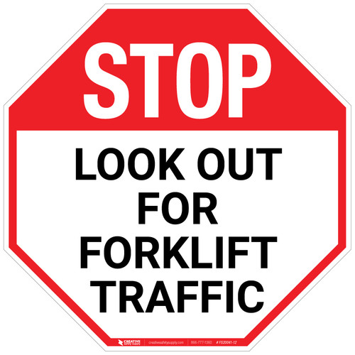 Stop - Look Out For Forklift Traffic - Floor Sign