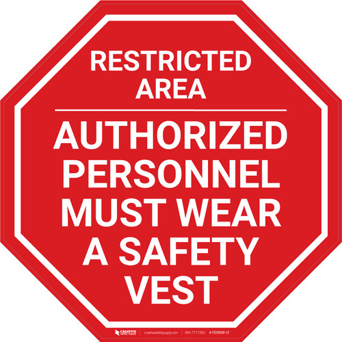 Restricted Area - Authorized Personnel Must Wear A Safety Vest - Floor Sign